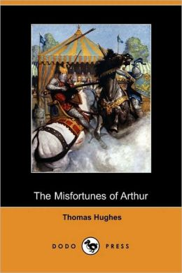 The Misfortunes Of Arthur (Dodo Press)