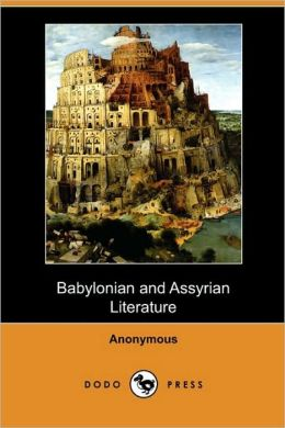 Babylonian And Assyrian Literature (Dodo Press)