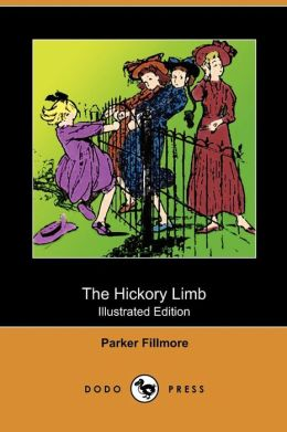 The Hickory Limb (Illustrated Edition) (Dodo Press)