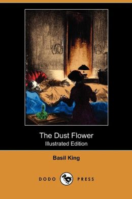The Dust Flower (Illustrated Edition) (Dodo Press)