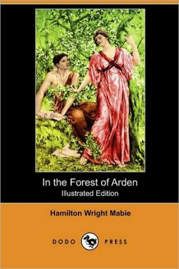 In The Forest Of Arden (Illustrated Edition)