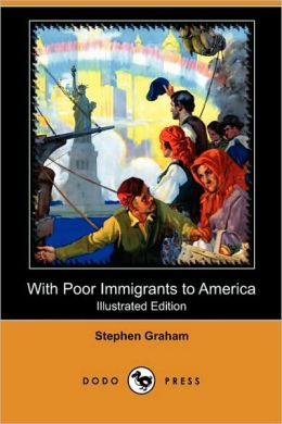 With Poor Immigrants to America (Illustrated Edition) (Dodo Press)