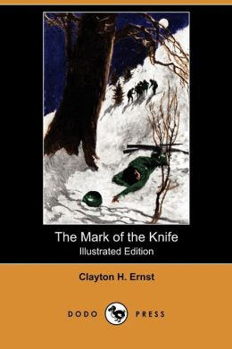 The Mark Of The Knife (Illustrated Edition) (Dodo Press)