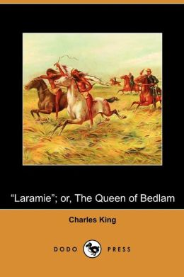 Laramie; Or, the Queen of Bedlam (Dodo Press)