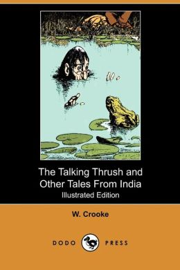 The Talking Thrush And Other Tales From India (Illustrated Edition) (Dodo Press)