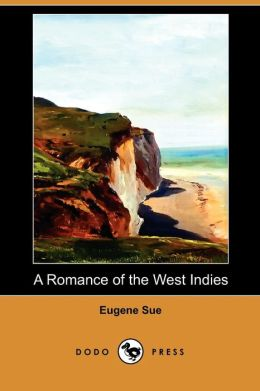 A Romance Of The West Indies (Dodo Press)