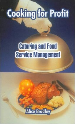 Cooking for Profit: Catering and Food Service Management