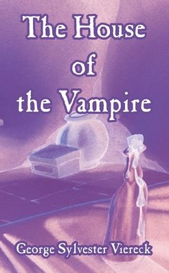 House Of The Vampire, The