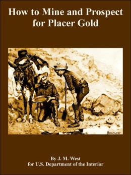 How To Mine And Prospect For Placer Gold