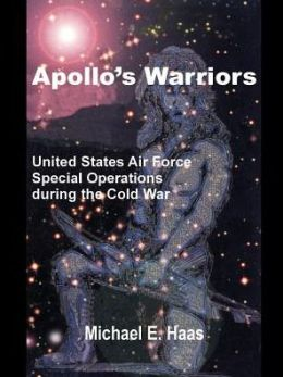 Apollo's Warriors: U. S. Air Force Special Operations during the Cold War