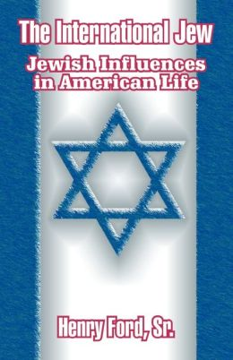 The International Jew: Jewish Influences in American Life
