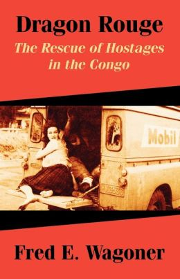 Dragon Rouge: The Rescue of Hostages in the Congo