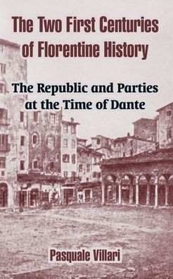 The Two First Centuries Of Florentine History