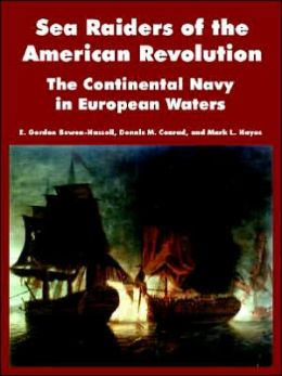 Sea Raiders of the American Revolution: The Continental Navy in European Waters
