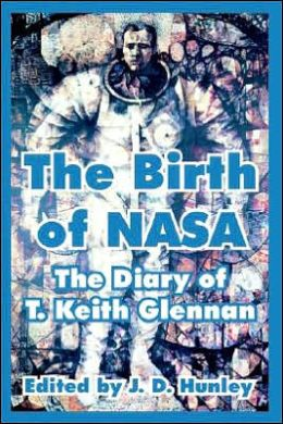Birth of NASA: The Diary of T. Keith Glennan