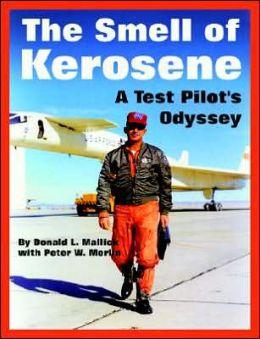 Smell of Kerosene: A Test Pilot's Odyssey