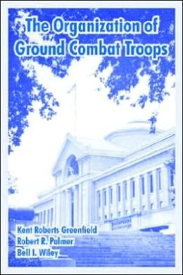 Organization Of Ground Combat Troops, The