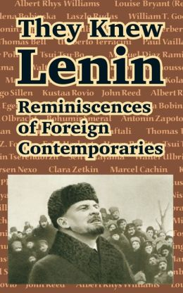 They Knew Lenin: Reminiscences of Foreign Contemporaries