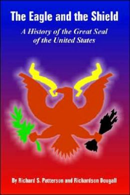 Eagle and the Shield: A History of the Great Seal of the United States
