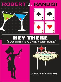 Hey There (You with the Gun in Your Hand) (Rat Pack Series #3)