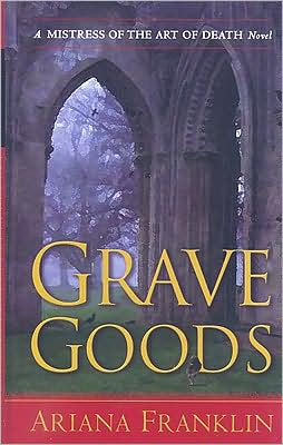 Grave Goods (Mistress of the Art of Death Series #3)