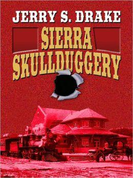 Sierra Skullduggery