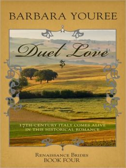 Duel Love: Seventeenth-Century Italy Comes Alive in This Historical Romance