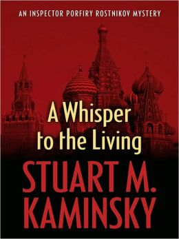 A Whisper to the Living (Inspector Porfiry Rostnikov Series #16)