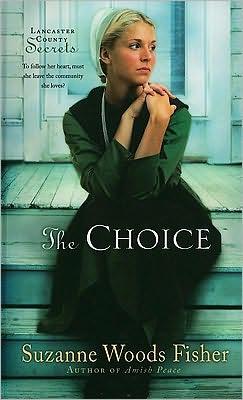 The Choice (Lancaster County Secrets Series #1)