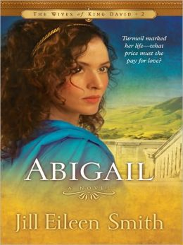 Abigail (Wives of King David Series #2)