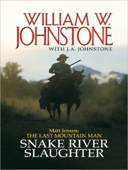Snake River Slaughter (Matt Jensen: The Last Mountain Man Series #5)