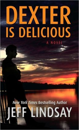 Dexter Is Delicious (Dexter Series #5)