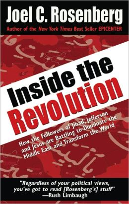 Inside the Revolution: How the Followers of Jihad, Jefferson and Jesus Are Battling to Dominate the Middleeast and Transform the World