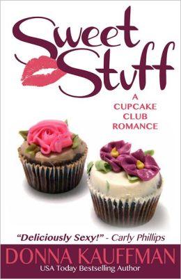 Sweet Stuff (Cupcake Club Romance Series #2)