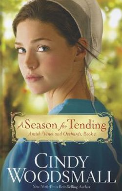 A Season for Tending (Amish Vines and Orchards Series #1)