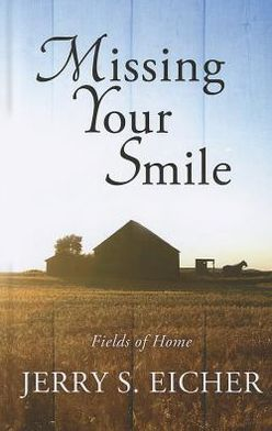 Missing Your Smile (Fields of Home Series #1)