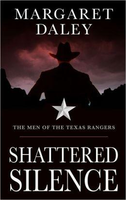 Shattered Silence (Men of the Texas Rangers Series #2)