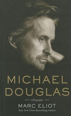 Michael Douglas: A Biography