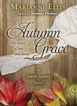 Autumn Grace (Amish Seasons Series #2)