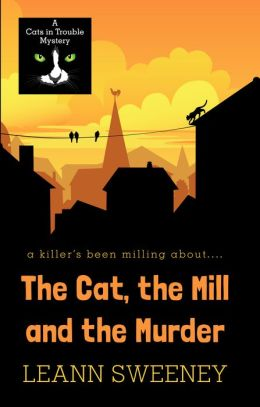 The Cat, the Mill and the Murder (Cats in Trouble Series #5)