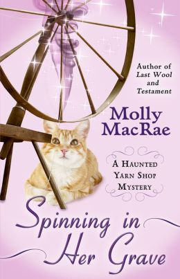 Spinning in Her Grave (Haunted Yarn Shop Series #3)