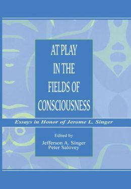 At Play in the Fields of Consciousness
