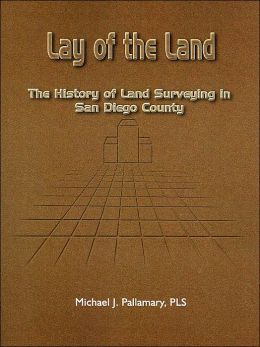 Lay of the Land: The History of Land Surveying in San Diego County