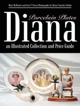 Diana an Illustrated Collection and Price Guide: Porcelain Plates