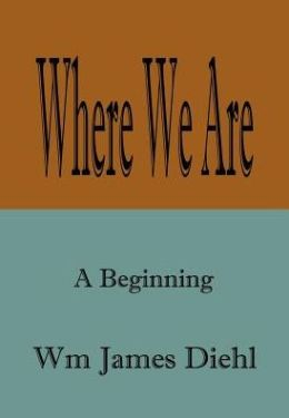 Where We Are: A Beginning