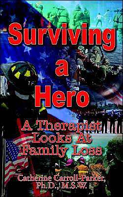 Surviving a Hero: A Therapist Looks at Family Loss