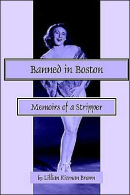 Banned in Boston: Memoirs of a Stripper