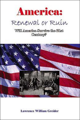 America: Renewal or Ruin Will America Survive the 21st Century?