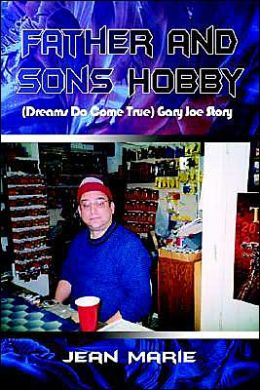 Father and Sons Hobby Gary Joe Story