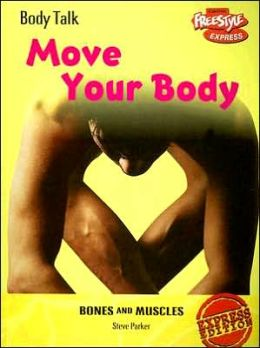 Move Your Body: Bones and Muscles
